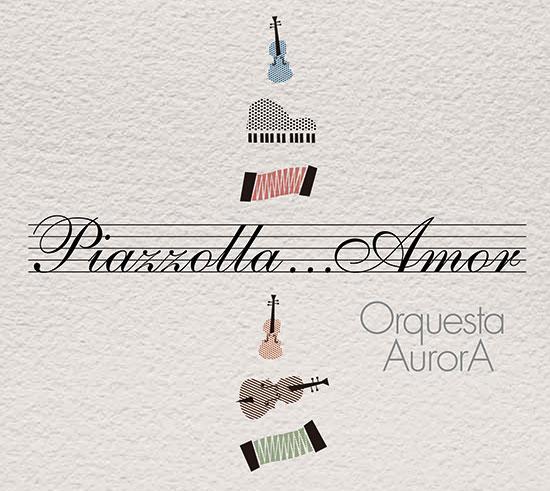 「Piazzolla…Amor(ピアソラ…愛)」オルケスタアウロラ